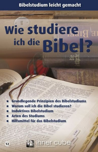 Wie studiere ich die Bibel?