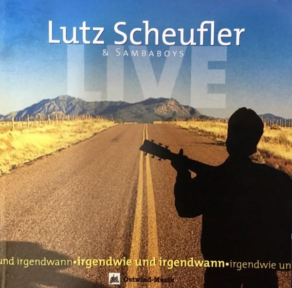 IRGENDWIE & IRGENDWANN - Lutz Scheufler