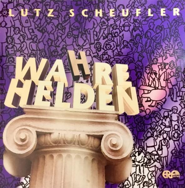 WAHRE HELDEN - Lutz Scheufler