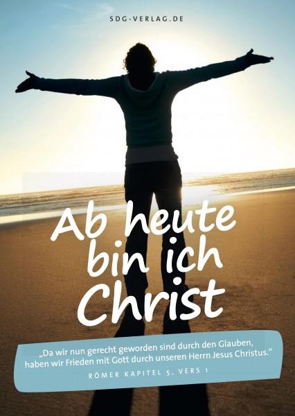 Ab heute bin ich Christ!